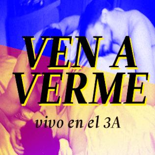 VEN A VERME. VIVO EN EL 3A.