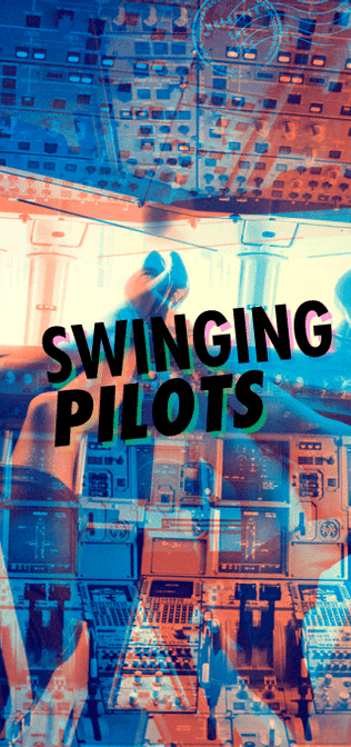 Swinging Pilots