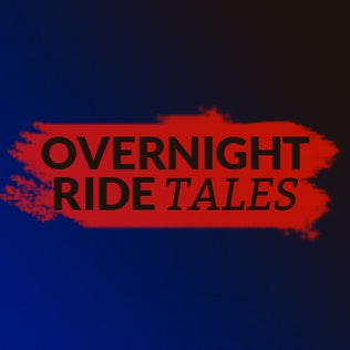 Overnight ride tales