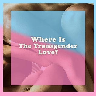 Where is the transgender love?