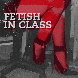FETISH IN CLASS