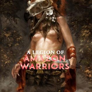 A Legion of Amazon Warriors